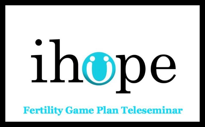 iHope Fertility Game Plan Teleseminar